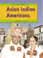Asian Indian Americans by Carolyn P. Yoder