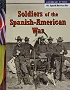 Soldiers of the Spanish-American War…