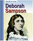 Deborah Sampson (American Lives) by Rick…
