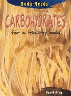 Carbohydrates for a Healthy Body (Body…