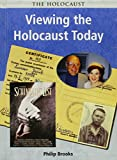 Brooks, Philip: Viewing the Holocaust Today (Holocaust (Heinemann Hardcover))