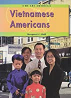 Vietnamese Americans (We Are America) by M.…