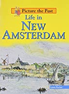 Life in New Amsterdam by Laura Fischer