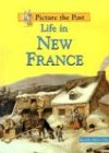 Life in New France (Picture the Past) by…
