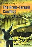 Ross, Stewart: The Arab-Israeli Conflict (Witness to History)