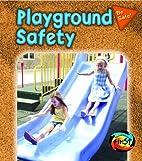 Playground Safety (Heinemann First Library:…