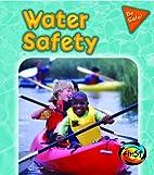 Water Safety (Heinemann First Library: Be…