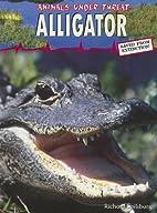 Alligator (Animals Under Threat) by Richard…