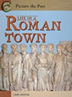 Life in a Roman Town (Picture the Past) by…