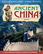 Ancient China (Excavating the Past) by Jane…