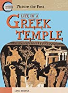 Life in a Greek Temple (Picture the Past) by…