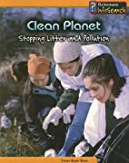 Clean Planet: Stopping Litter and Pollution…