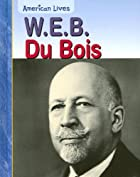 W.E.B. DuBois (American Lives) by Jennifer…