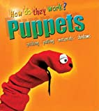 Puppets (Heinemann First Library: How Do…