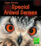 Special Animal Senses (Read and Learn: Super…