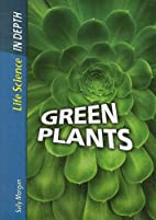 Green Plants (Life Science in Depth) by…