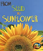 From Seed to Sunflower (How Living Things…