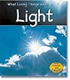 Light (Read and Learn: What Living Things…