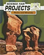 Rocks and Minerals (Science Fair Projects)…