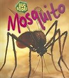 Mosquito (Heinemann First Library: Bug…