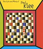 The Life and Work of... Paul Klee by Sean…