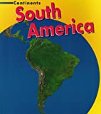 South America (Heinemann First Library:…