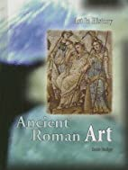 Ancient Roman Art (Art In History) by Susie…