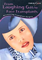 From Laughing Gas to Face Transplants:…