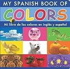 My Spanish Book of Colors/Mi Libro de Los…