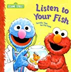 Listen to Your Fish: Terrific Tips for Pet…