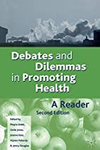 Debates and Dilemmas in Promoting Health: A…