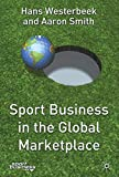 Hans Westerbeek: Sport Business in the Global Marketplace (Finance and Capital Markets)