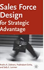 Sales Force Design for Strategic Advantage…