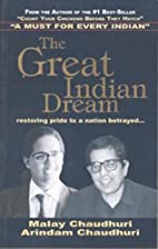 The Great Indian Dream by Arindam Chaudhuri…