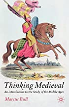 Thinking Medieval: An Introduction to the…