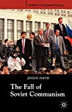 SMITH: THE FALL OF SOVIER COMMUNISM