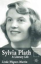 Sylvia Plath: A Literary Life by Linda…