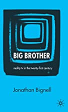 Big brother : reality TV in the twenty-first…