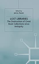 Lost Libraries: The Destruction of Great…