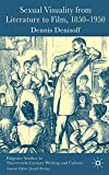 Denisoff, Dennis: Sexual Visuality from Literature to Film, 1850-1950 (Palgrave Studies in Nineteenth-Century Writing and Culture)
