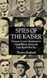 Boghardt, Thomas: Spies of the Kaiser: German Covert Operations in Great Britain During the First World War Era