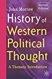 Morrow, John: History of Western Political Thought: A Thematic Introduction