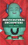 Sharma, Sanjay: Multicultural Encounters