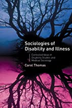 Sociologies of Disability and Illness:…