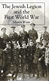 Watts, Martin: The Jewish Legion and the First World War