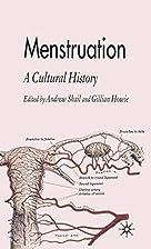 Menstruation: A Cultural History by Gillian…