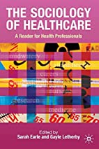 The Sociology of Healthcare: A Reader for…