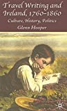 Hooper, Glenn: Travel Writing And Ireland, 1760-1860: Culture, History, Politics
