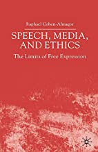 Speech, Media and Ethics: The Limits of Free…