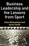 Westerbeek, Hans: Business Leadership and the Lessons from Sport